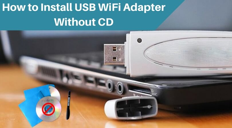 How to Install USB WiFi Adapter Manually Without a CD