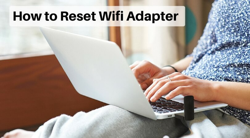How to Reset Wifi Adapter