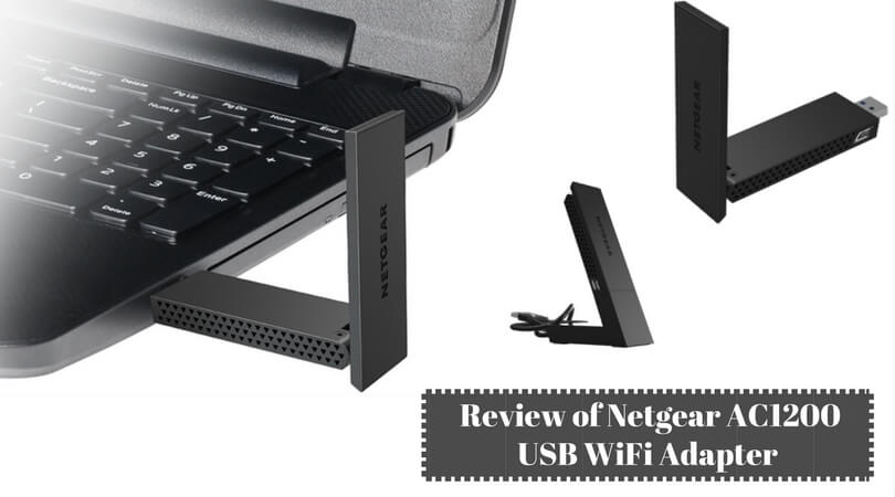 Review of Netgear AC1200 USB WiFi Adapter of 2017