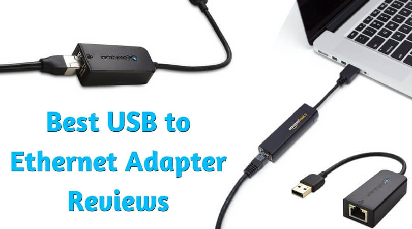 USB to Ethernet Adapter Reviews